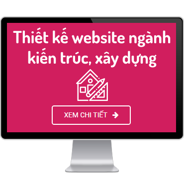 Thiết kế website ngành kiến trúc, xây dựng